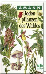 Amann, Bodenpflanzen des Waldes