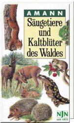 Amann, Säugetiere und Kaltblüter des Waldes